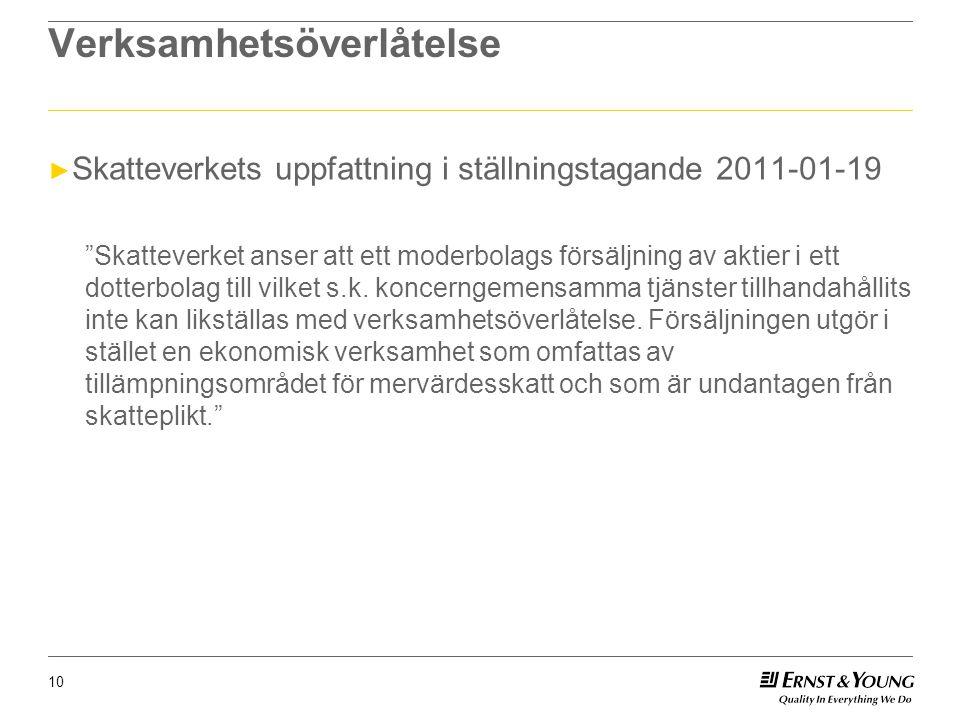 """10 Verksamhetsöverlåtelse ► Skatteverkets uppfattning i ställningstagande 2011-01-19 """"Skatteverket anser att ett moderbolags försäljning av aktier i e"""