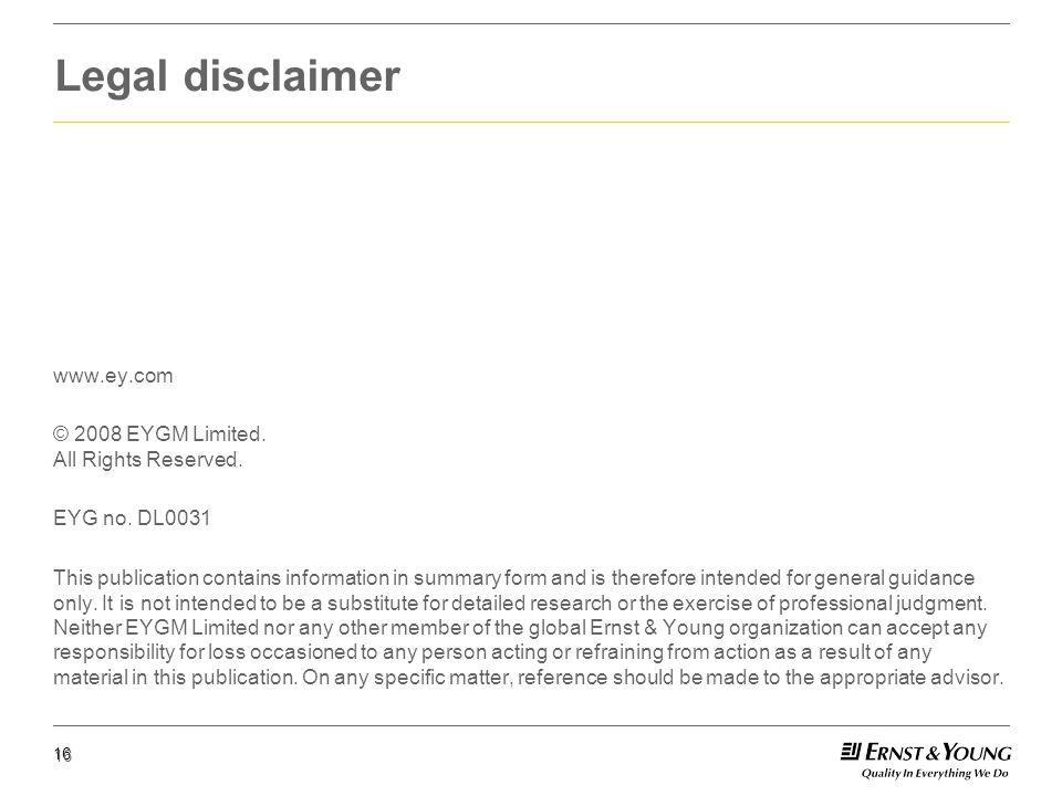 16 Legal disclaimer www.ey.com © 2008 EYGM Limited.