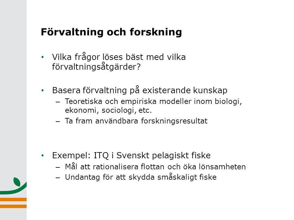 Svenskt pelagiskt fiske • Före 2009 – Veckoransoner – Överkapacitet – Dålig lönsamhet (Resursräntan 2001/03 = 3 % av omsättn.) • ITQ i pelagiskt fiske 2009 – Flottan minskade med ca 50 % – Ökad lönsamhet • Östersjökvot för att värna om regionalt fiske • Kustkvot för att värna om småskaligt fiske – Utanför ITQ systemet – … garantera att detta fiske ska kunna fortsätta utan begränsningar och att möjligheter till nyetablering inom detta segment finns (Ds 2008:45)