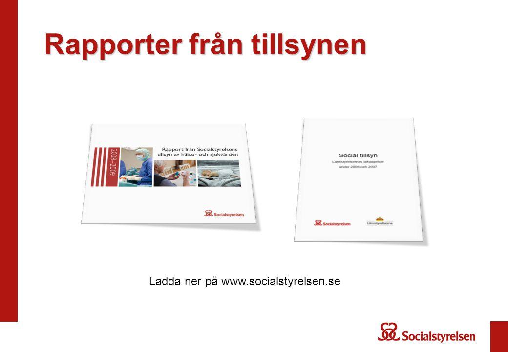 Rapporter från tillsynen Ladda ner på www.socialstyrelsen.se