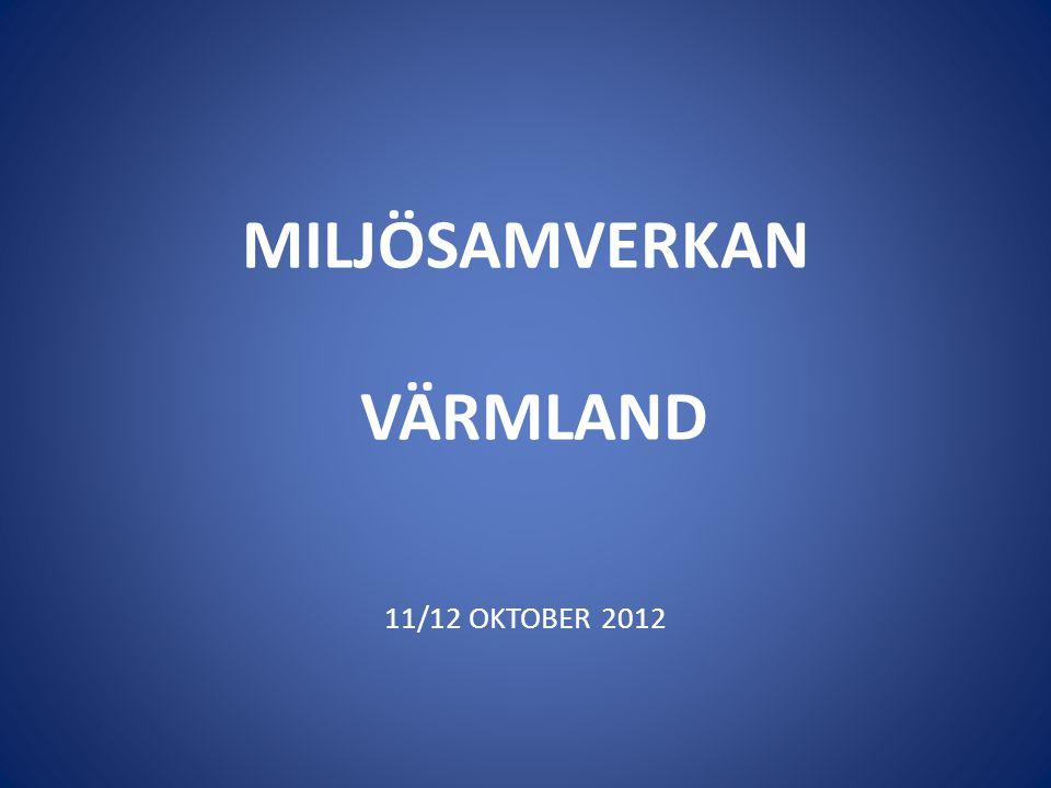 MILJÖSAMVERKAN VÄRMLAND 11/12 OKTOBER 2012