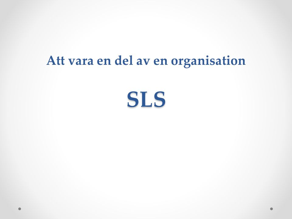 SLS Att vara en del av en organisation