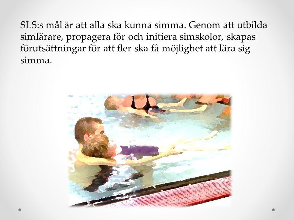 SLS:s mål är att alla ska kunna simma. Genom att utbilda simlärare, propagera för och initiera simskolor, skapas förutsättningar för att fler ska få m