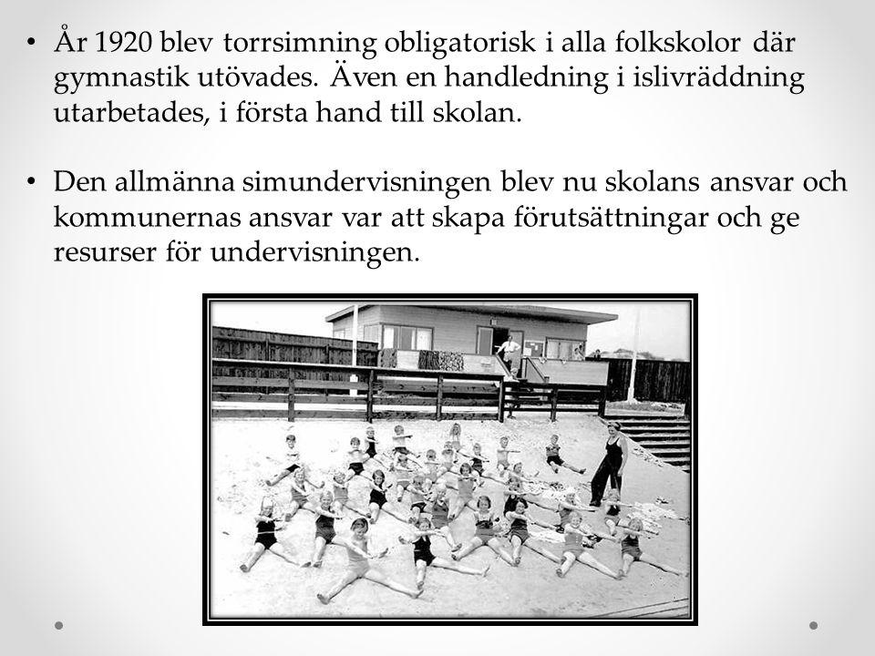 • År 1920 blev torrsimning obligatorisk i alla folkskolor där gymnastik utövades. Även en handledning i islivräddning utarbetades, i första hand till