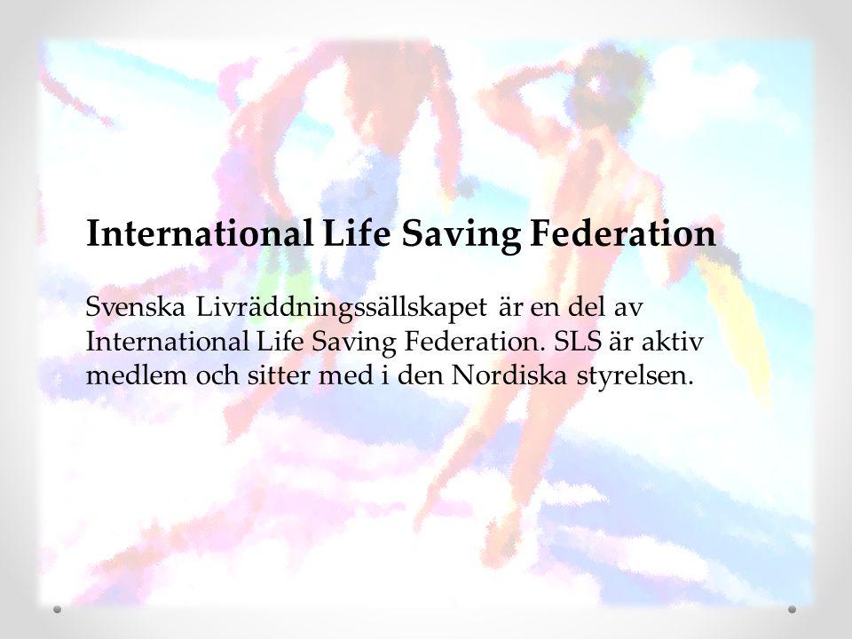 International Life Saving Federation Svenska Livräddningssällskapet är en del av International Life Saving Federation. SLS är aktiv medlem och sitter