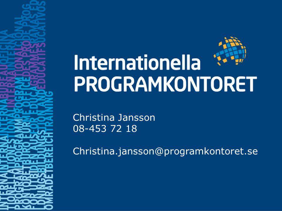 Christina Jansson 08-453 72 18 Christina.jansson@programkontoret.se