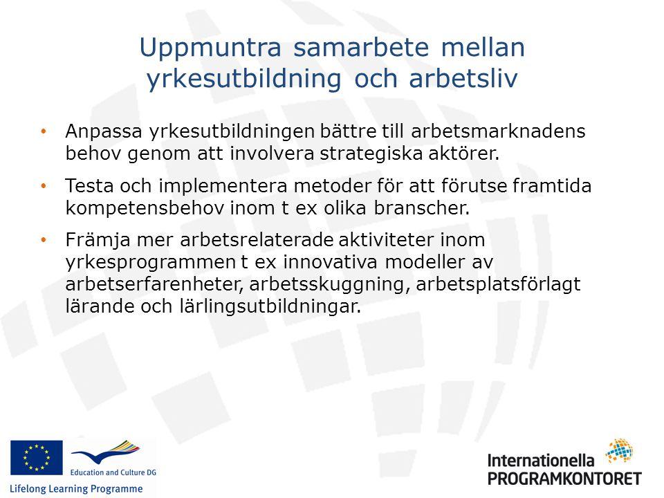 • Anpassa yrkesutbildningen bättre till arbetsmarknadens behov genom att involvera strategiska aktörer.