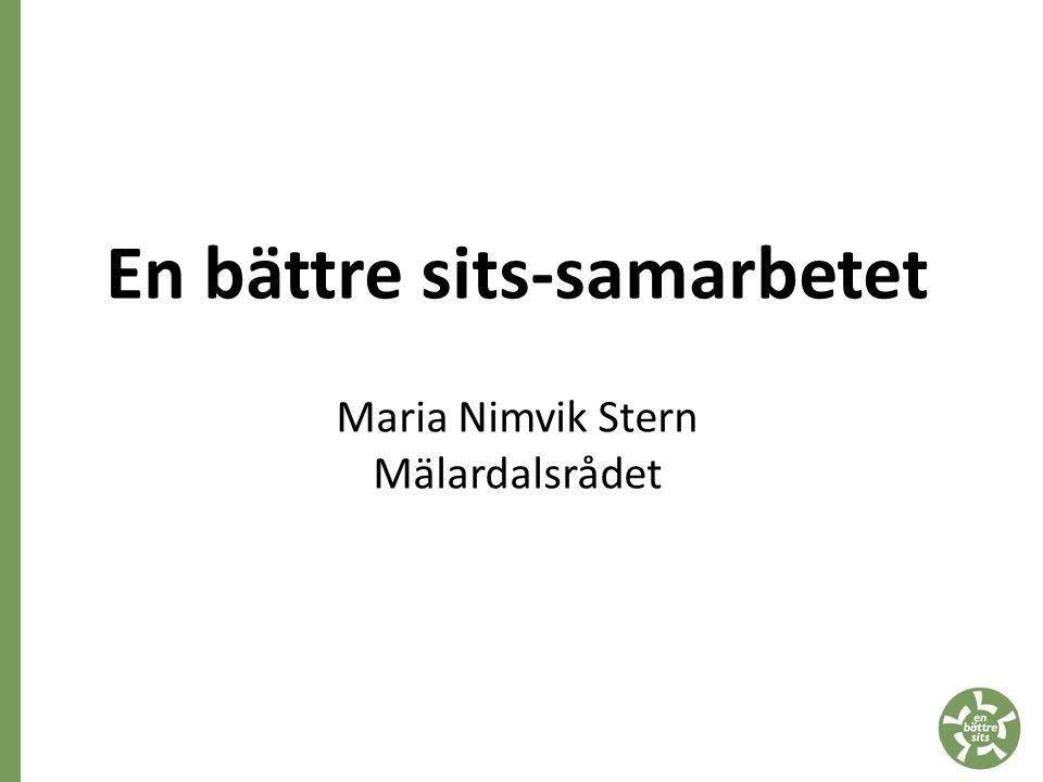 En bättre sits-samarbetet Maria Nimvik Stern Mälardalsrådet