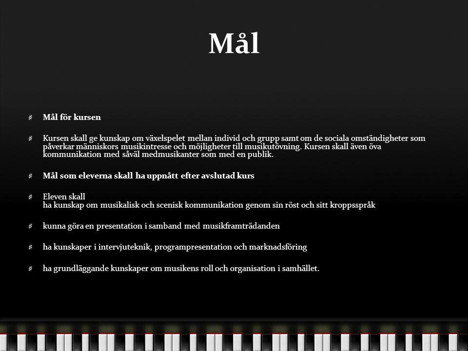 Betygskriterier Kriterier för betyget Godkänt Eleven ger exempel på betydelsen av musikalisk och scenisk kontakt med åhörarna.