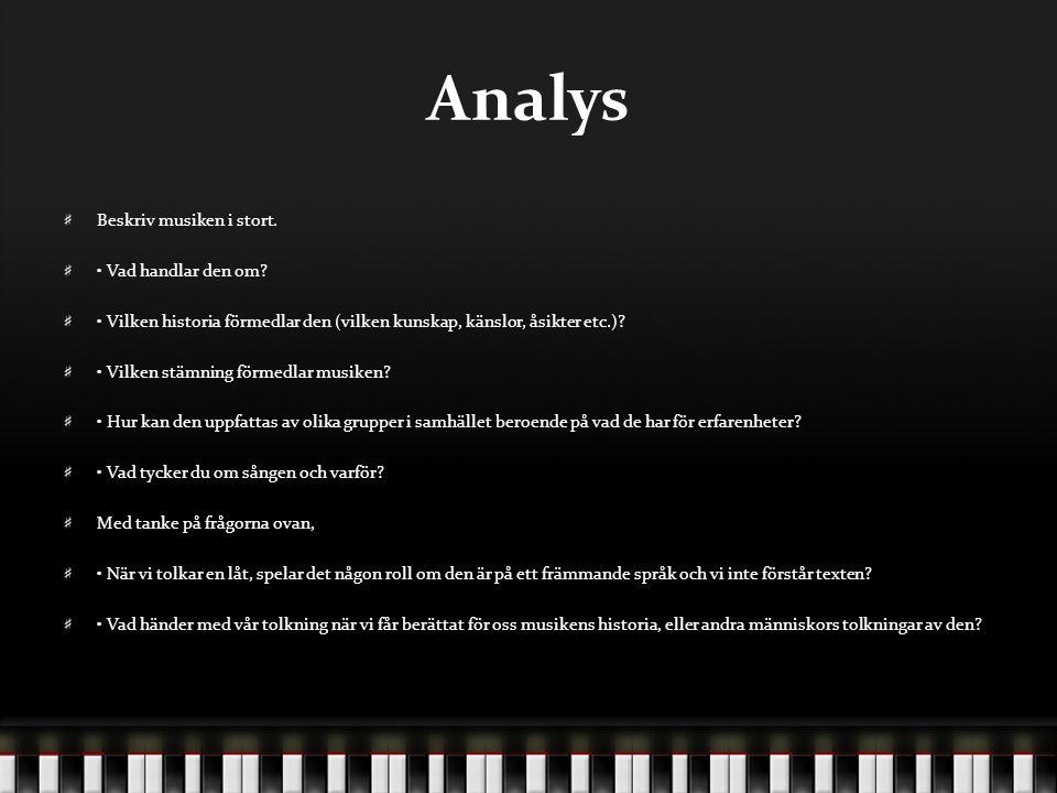 Analys Beskriv musiken i stort.• Vad handlar den om.
