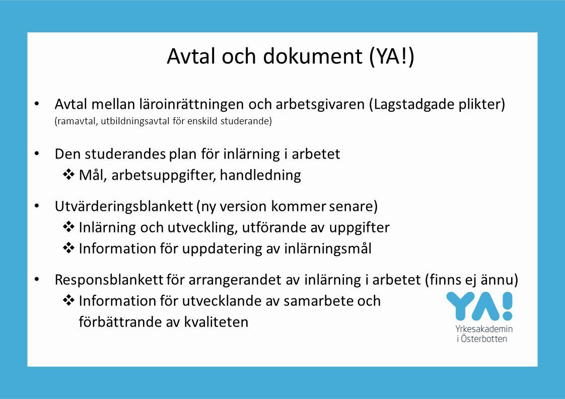 Avtal och dokument (YA!) • Avtal mellan läroinrättningen och arbetsgivaren (Lagstadgade plikter) (ramavtal, utbildningsavtal för enskild studerande) •