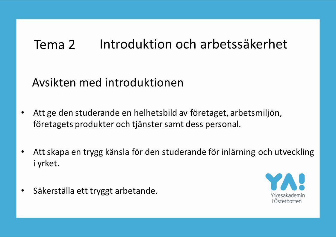 Avsikten med introduktionen • Att ge den studerande en helhetsbild av företaget, arbetsmiljön, företagets produkter och tjänster samt dess personal. •