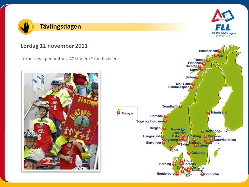 Lördag 12 november 2011 Turneringar genomförs i 40 städer i Skandinavien Tävlingsdagen