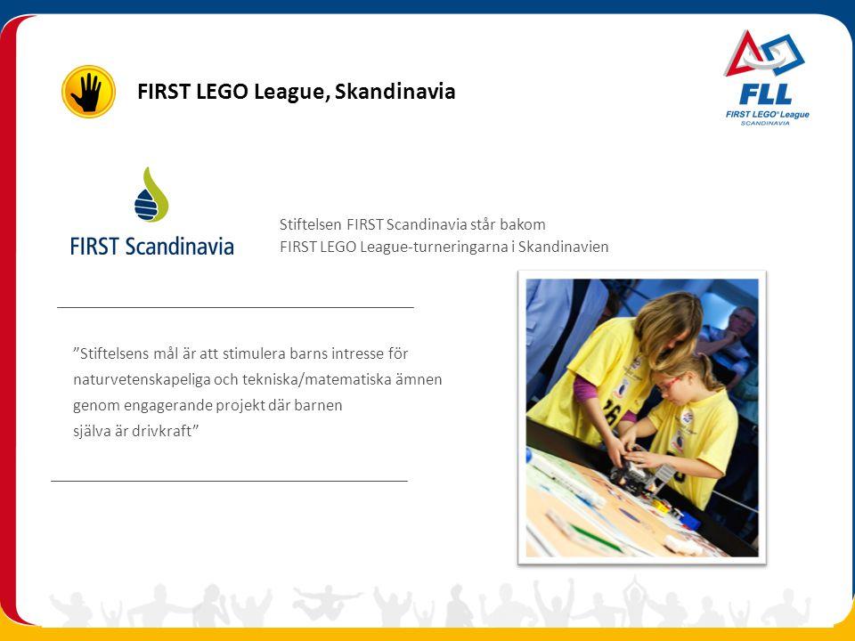 """Stiftelsen FIRST Scandinavia står bakom FIRST LEGO League-turneringarna i Skandinavien """"Stiftelsens mål är att stimulera barns intresse för naturveten"""