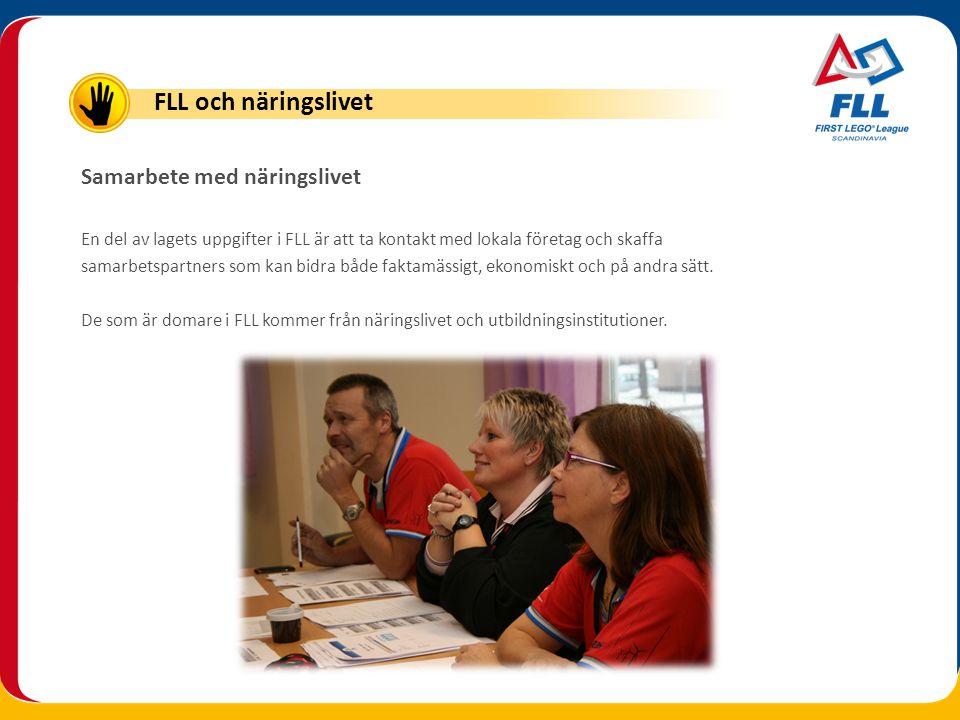 Samarbete med näringslivet En del av lagets uppgifter i FLL är att ta kontakt med lokala företag och skaffa samarbetspartners som kan bidra både fakta