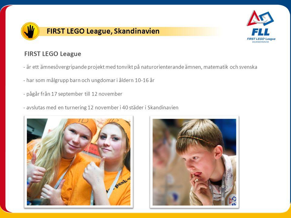 FIRST LEGO League - är ett ämnesövergripande projekt med tonvikt på naturorienterande ämnen, matematik och svenska - har som målgrupp barn och ungdoma