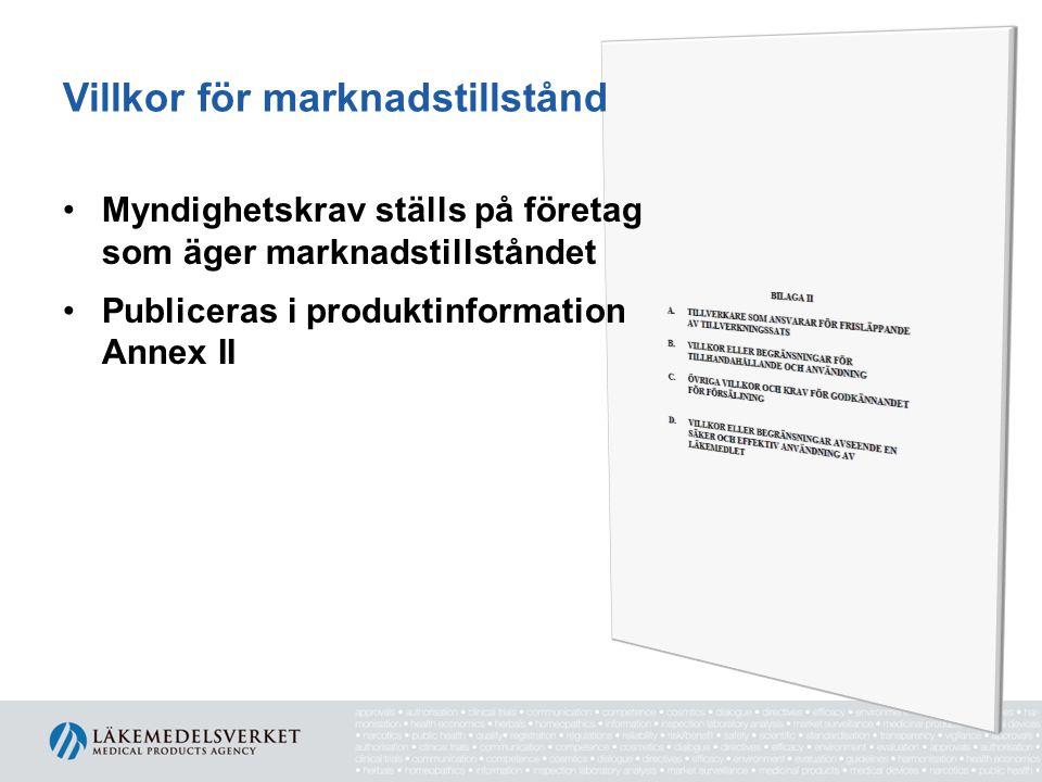 Villkor för marknadstillstånd •Myndighetskrav ställs på företag som äger marknadstillståndet •Publiceras i produktinformation Annex II