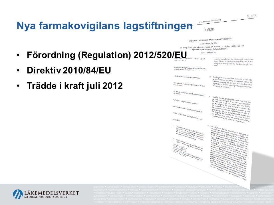 Nya farmakovigilans lagstiftningen •Förordning (Regulation) 2012/520/EU •Direktiv 2010/84/EU •Trädde i kraft juli 2012
