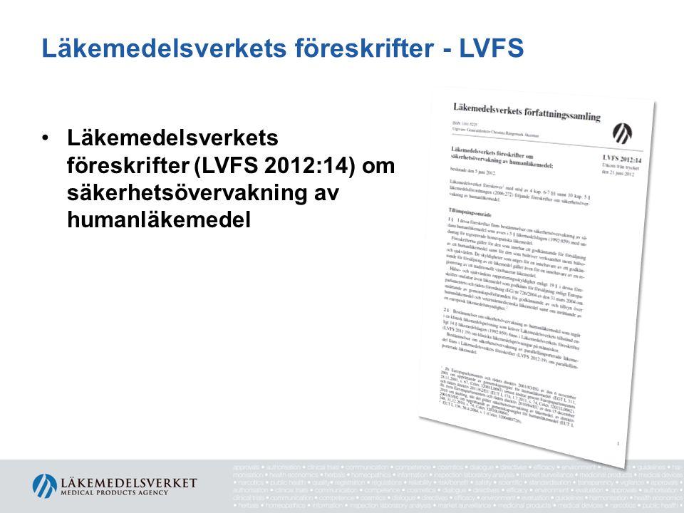 Läkemedelsverkets föreskrifter - LVFS •Läkemedelsverkets föreskrifter (LVFS 2012:14) om säkerhetsövervakning av humanläkemedel