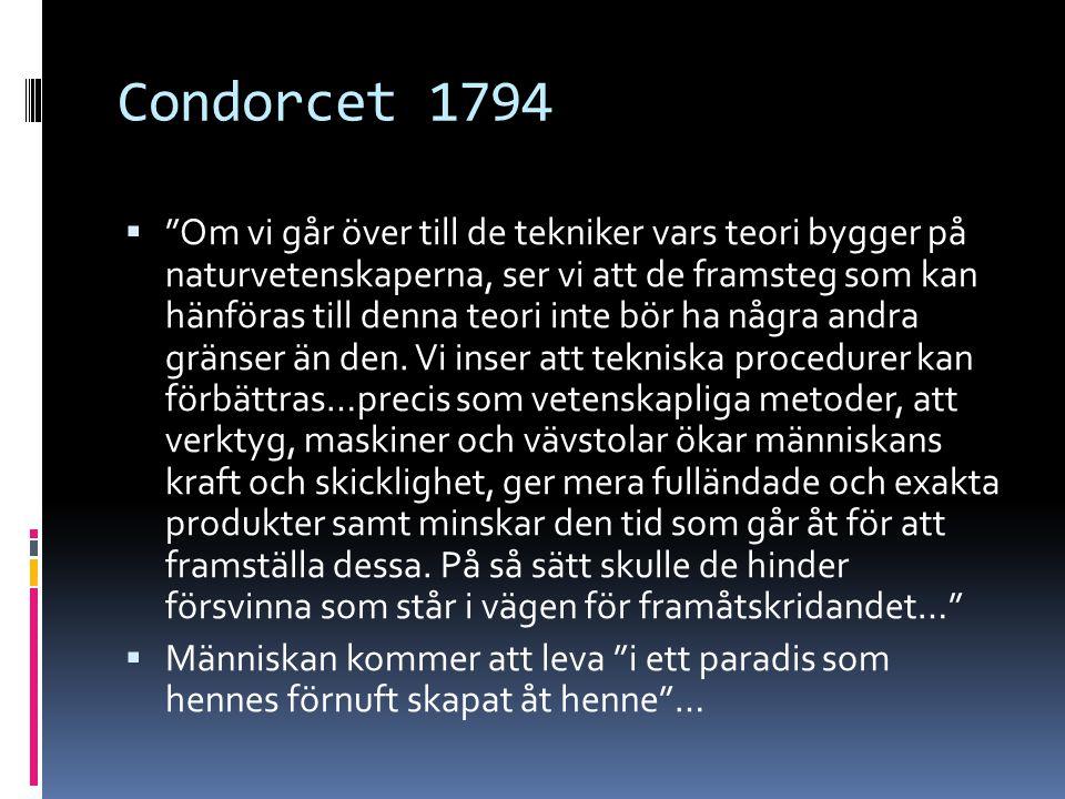"""Condorcet 1794  """"Om vi går över till de tekniker vars teori bygger på naturvetenskaperna, ser vi att de framsteg som kan hänföras till denna teori in"""