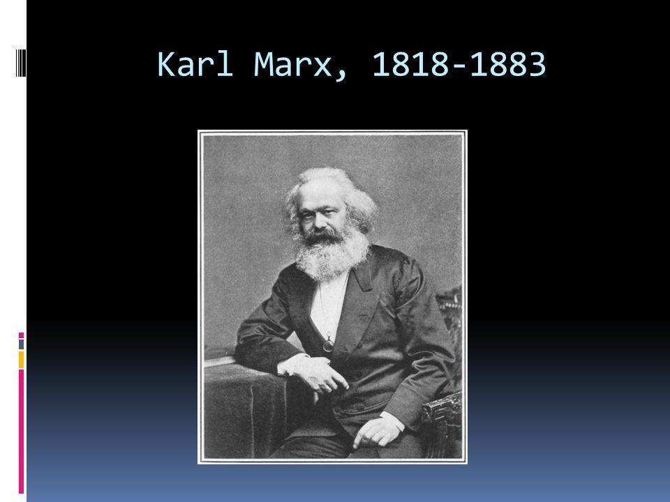 Karl Marx, 1818-1883