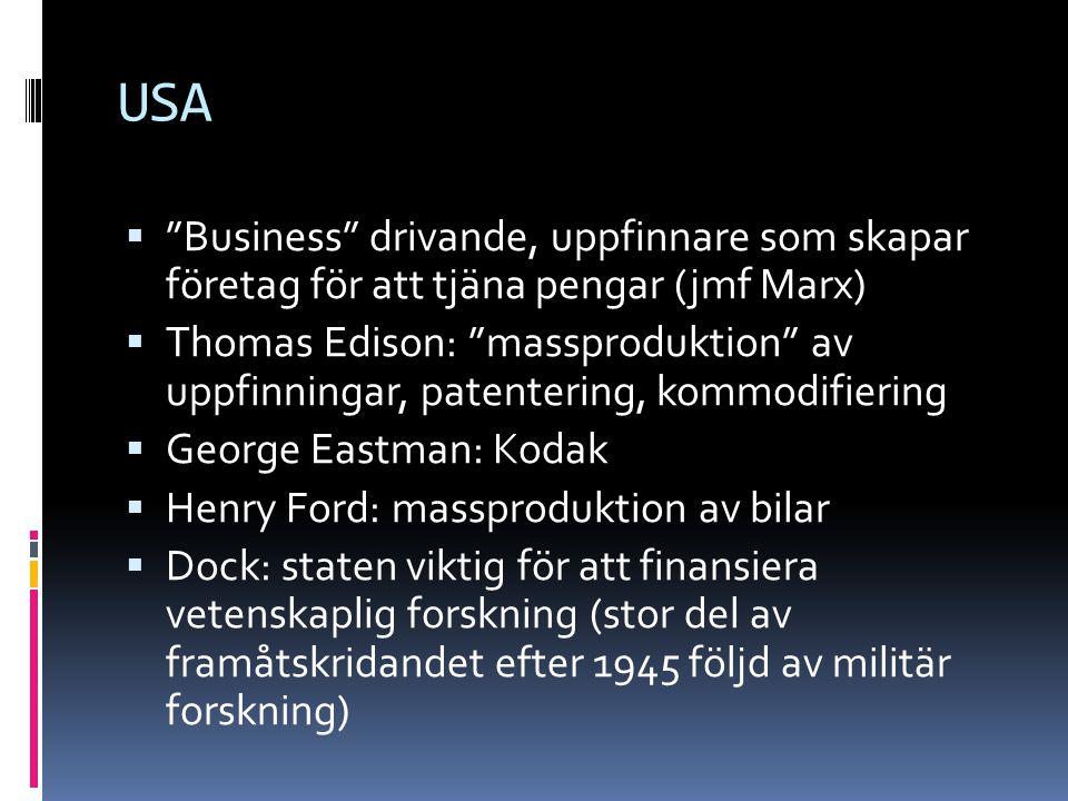 """USA  """"Business"""" drivande, uppfinnare som skapar företag för att tjäna pengar (jmf Marx)  Thomas Edison: """"massproduktion"""" av uppfinningar, patenterin"""