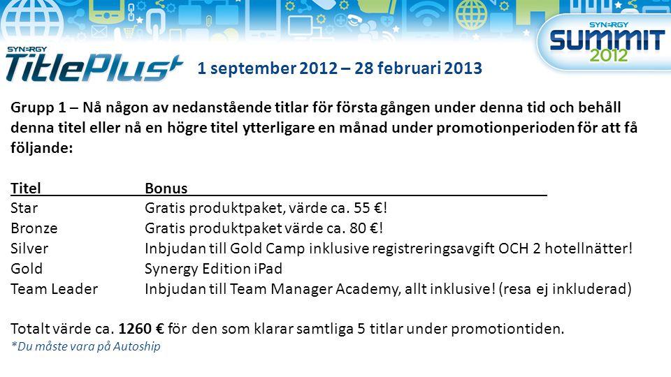 1 september 2012 – 28 februari 2013 Grupp 1 – Nå någon av nedanstående titlar för första gången under denna tid och behåll denna titel eller nå en högre titel ytterligare en månad under promotionperioden för att få följande: TitelBonus StarGratis produktpaket, värde ca.