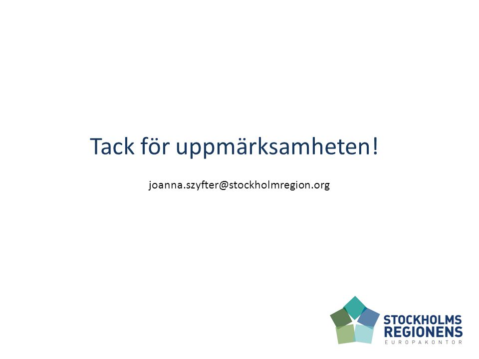 Tack för uppmärksamheten! joanna.szyfter@stockholmregion.org