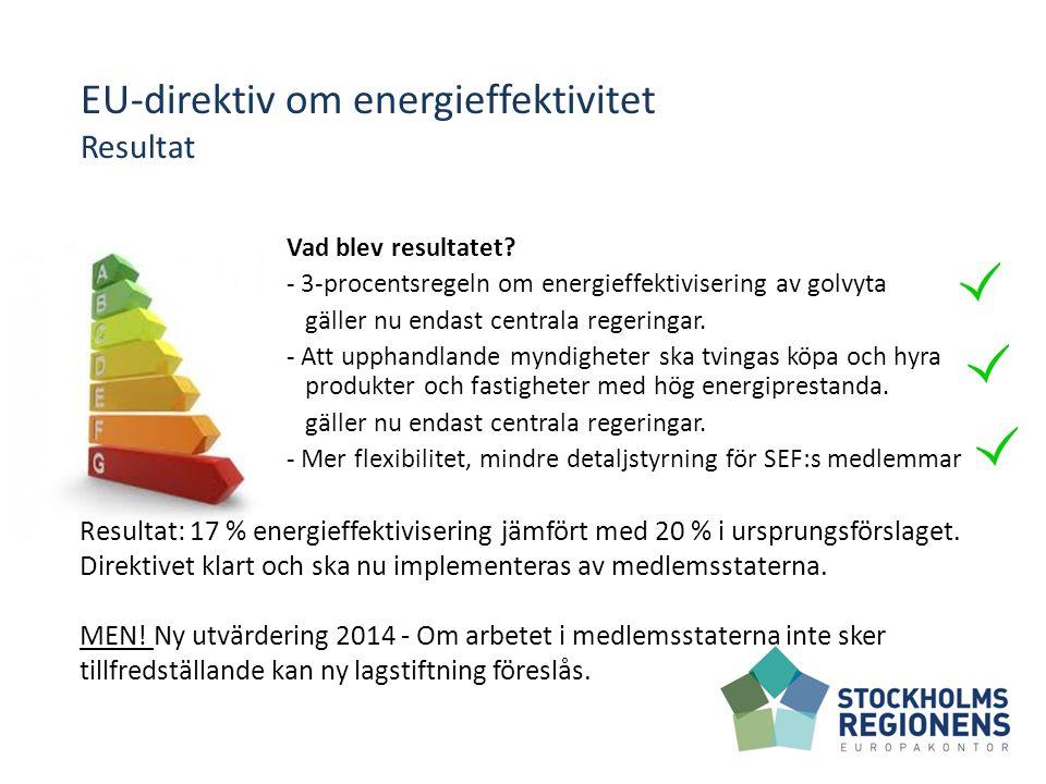 EU-direktiv om energieffektivitet Resultat Vad blev resultatet.