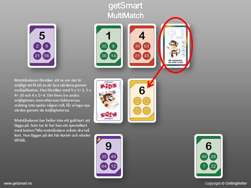 Motståndaren försöker att se om det är möjligt att få ett av de fyra värdena genom multiplikation.