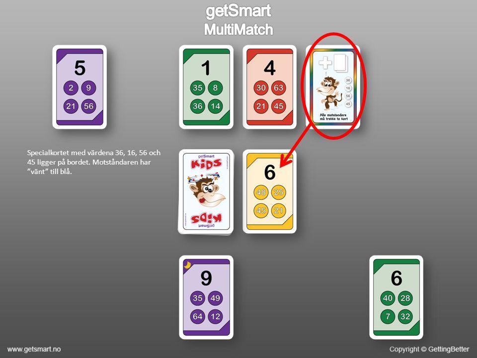 Specialkortet med värdena 36, 16, 56 och 45 ligger på bordet. Motståndaren har vänt till blå.