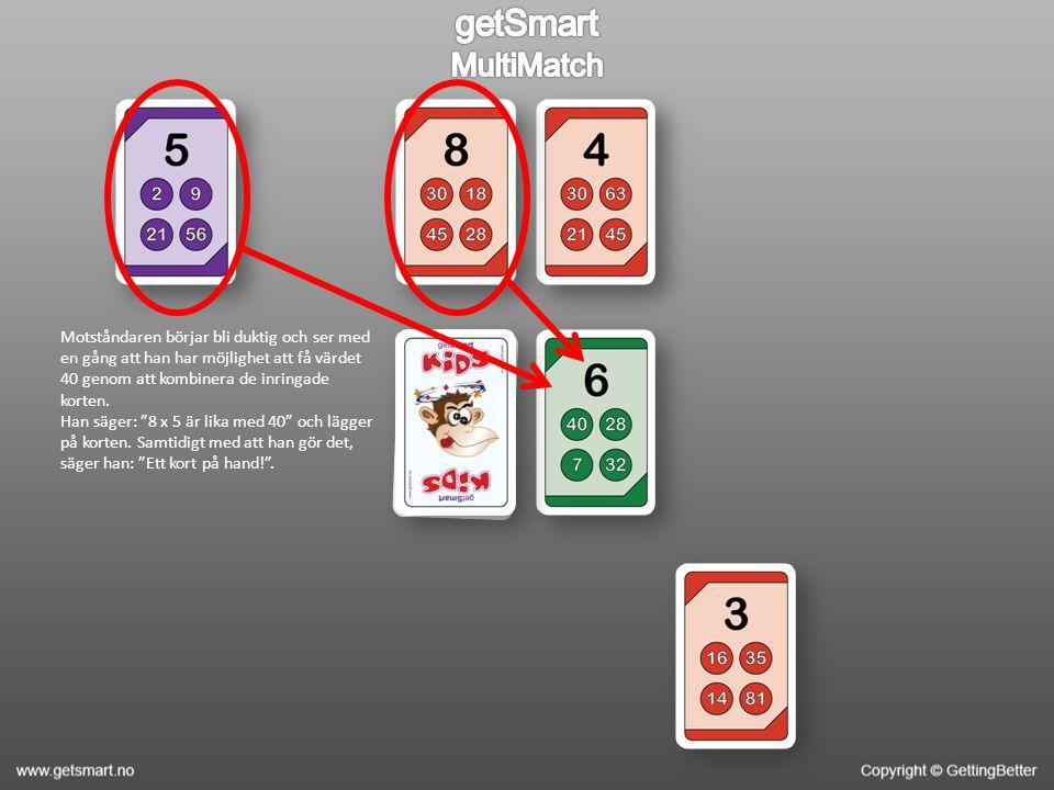 Motståndaren börjar bli duktig och ser med en gång att han har möjlighet att få värdet 40 genom att kombinera de inringade korten.