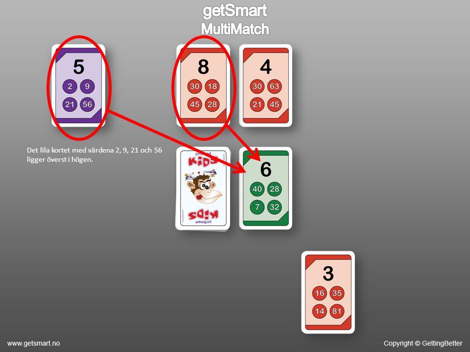 Det lila kortet med värdena 2, 9, 21 och 56 ligger överst i högen.