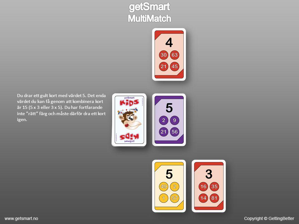 Du drar ett gult kort med värdet 5.