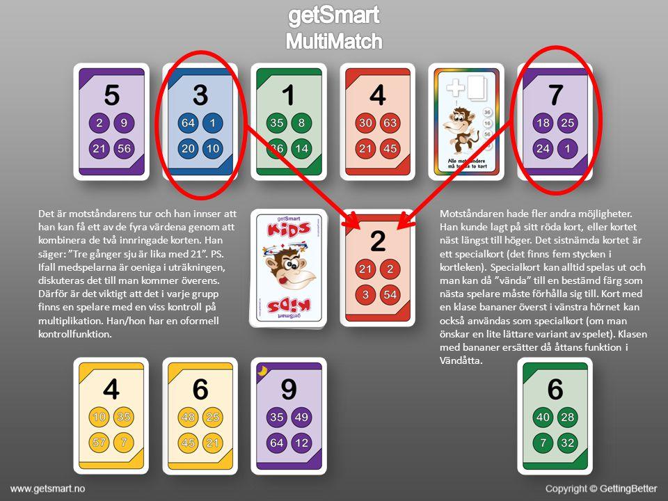 Motståndaren valde att lägga ut det lila kortet med värdena 18, 25, 24 och 1 överst.