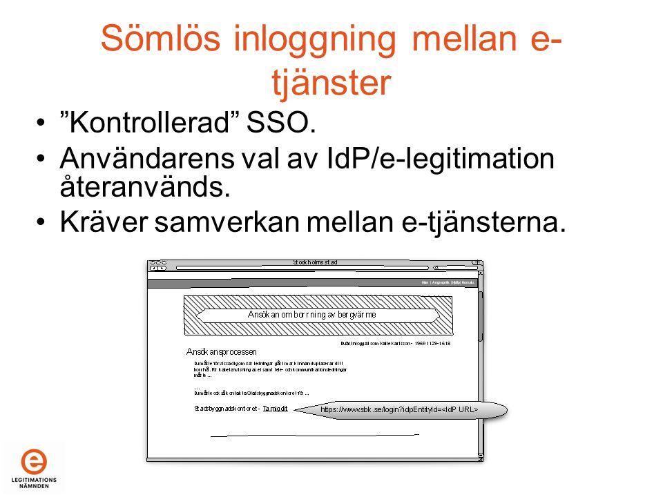 Sömlös inloggning mellan e- tjänster • Kontrollerad SSO.