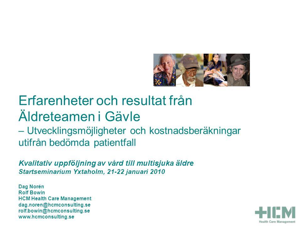 Behov av andra perspektiv för utvecklingsarbetet För att se nya möjligheter Äldreteamen i Gävle: Erfarenheter och resultat 21-22 januari 2010