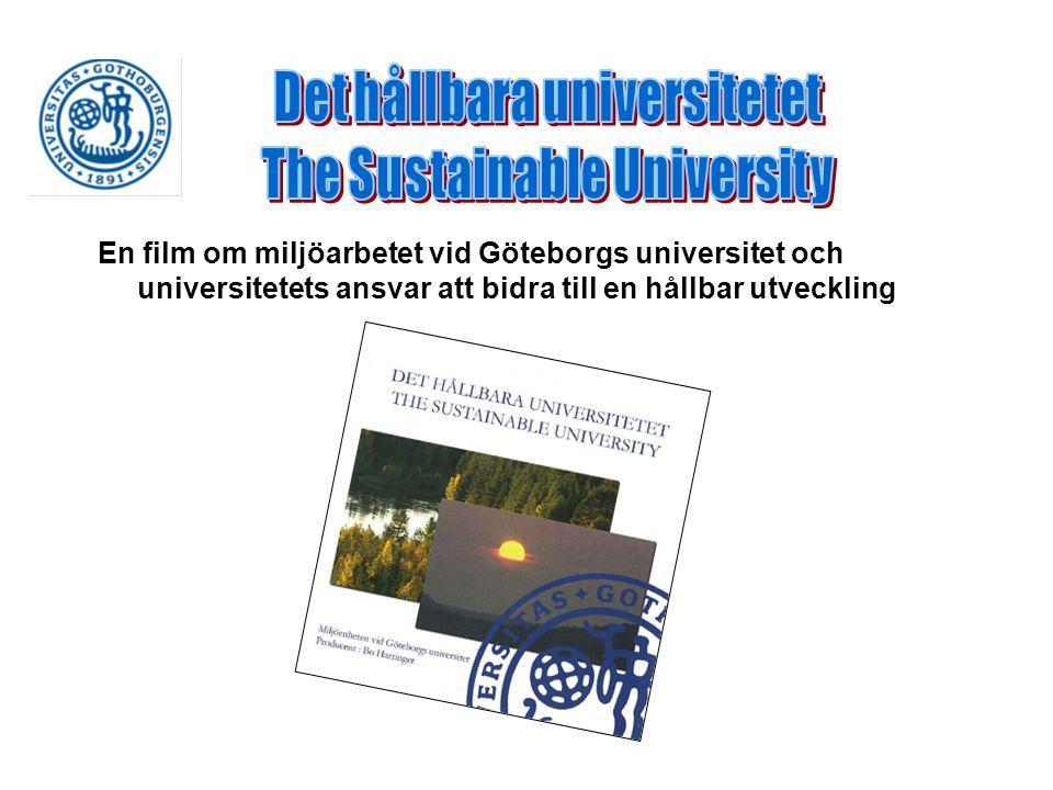 En film om miljöarbetet vid Göteborgs universitet och universitetets ansvar att bidra till en hållbar utveckling