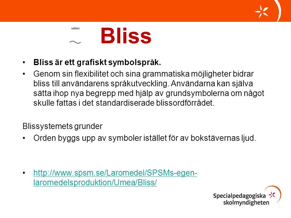 Bliss •Bliss är ett grafiskt symbolspråk. •Genom sin flexibilitet och sina grammatiska möjligheter bidrar bliss till användarens språkutveckling. Anvä
