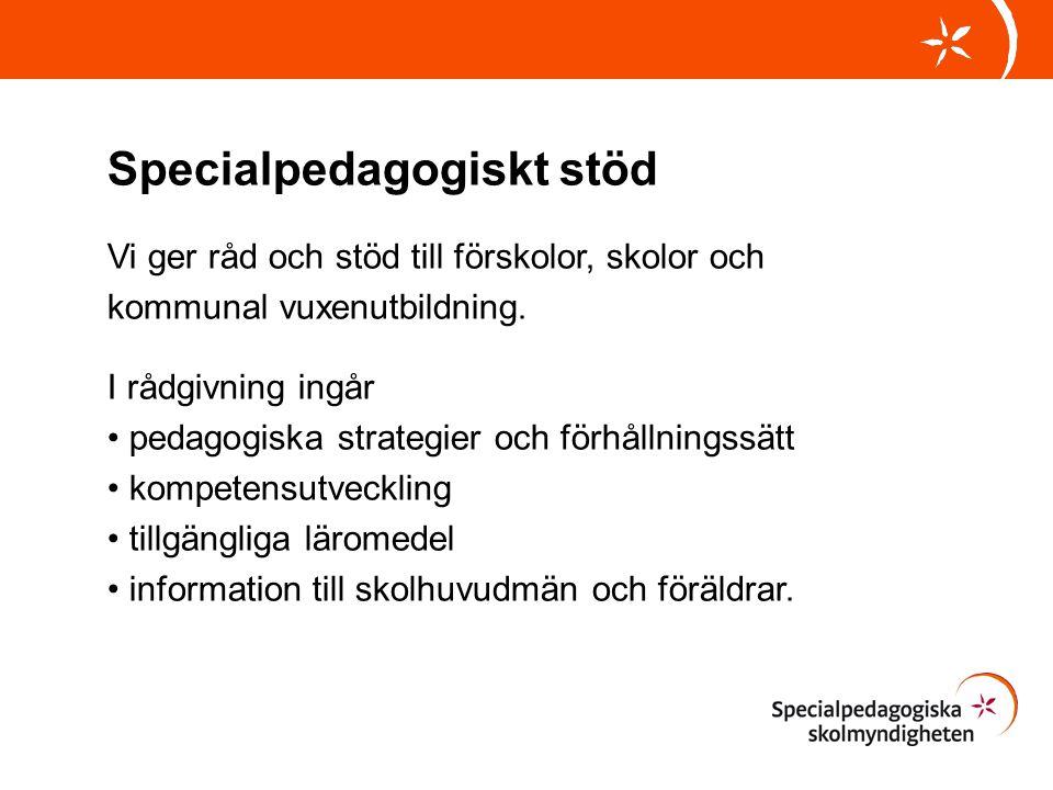 Läromedel för likvärdiga villkor Vi bidrar på olika sätt till fungerande läromedel genom • specialpedagogisk rådgivning om läromedel.