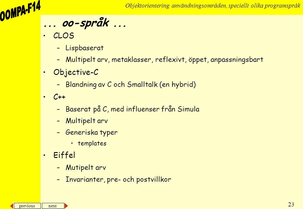 previous next 23 Objektorientering användningsområden, speciellt olika programspråk...