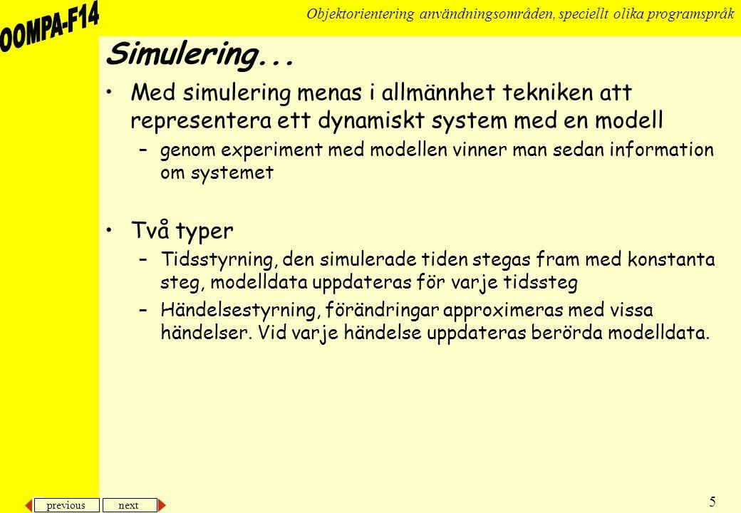 previous next 5 Objektorientering användningsområden, speciellt olika programspråk Simulering...
