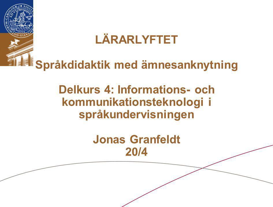 Lund University / HT/ SOL / Franska / Lärarlyftet II / 2009-04-20 Projektuppgift •Examinationsuppgift för delkursen –1.