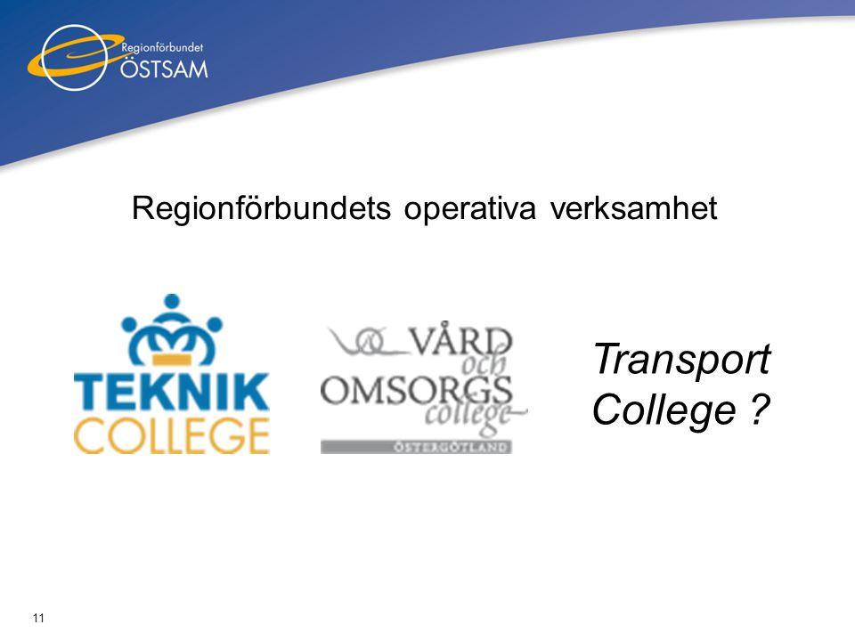 11 Regionförbundets operativa verksamhet Transport College ?