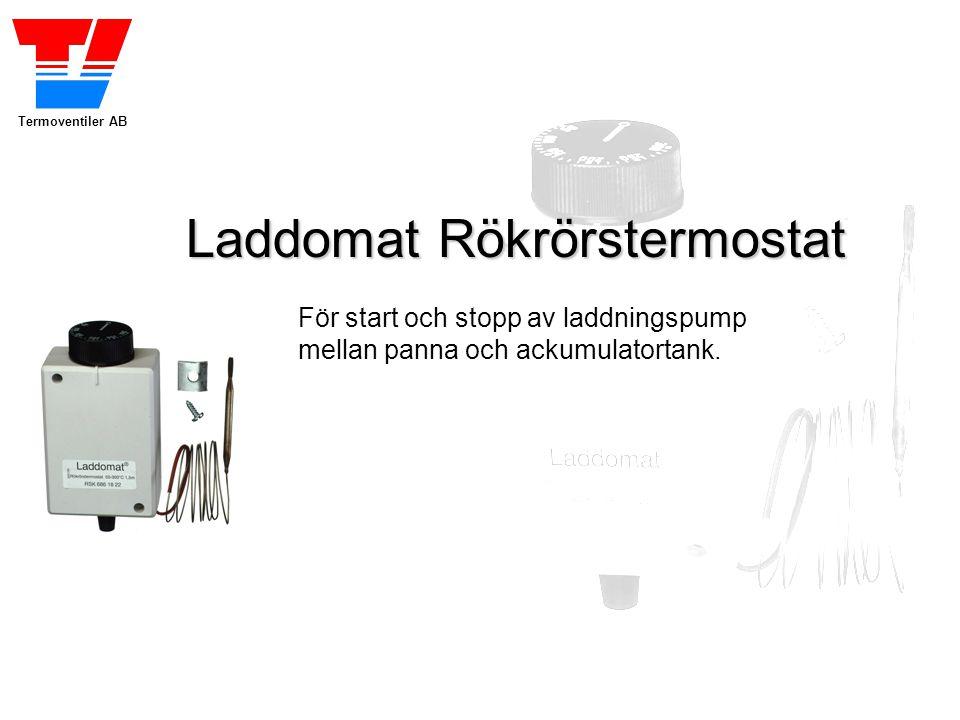 Termoventiler AB LaddomatRökrörstermostat Rökrörstermostatens uppgift är att: Starta laddningspumpen då rökröret kommit upp i temperatur efter påbörjad eldning Stänga av laddningspumpen efter att vedbrasan brunnit ut och rökröret svalnat