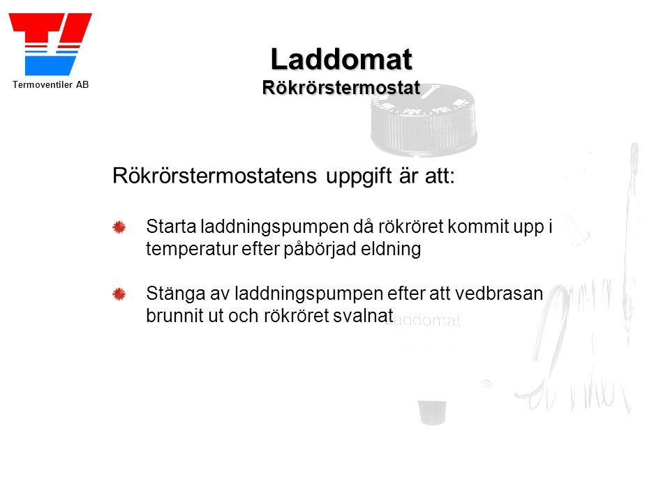 Termoventiler AB LaddomatRökrörstermostat Att starta laddningspumpen först vid rätt temperatur gör att: Kallt vatten inte pumpas in till pannbotten = mindre risk för korrosion och kondens.