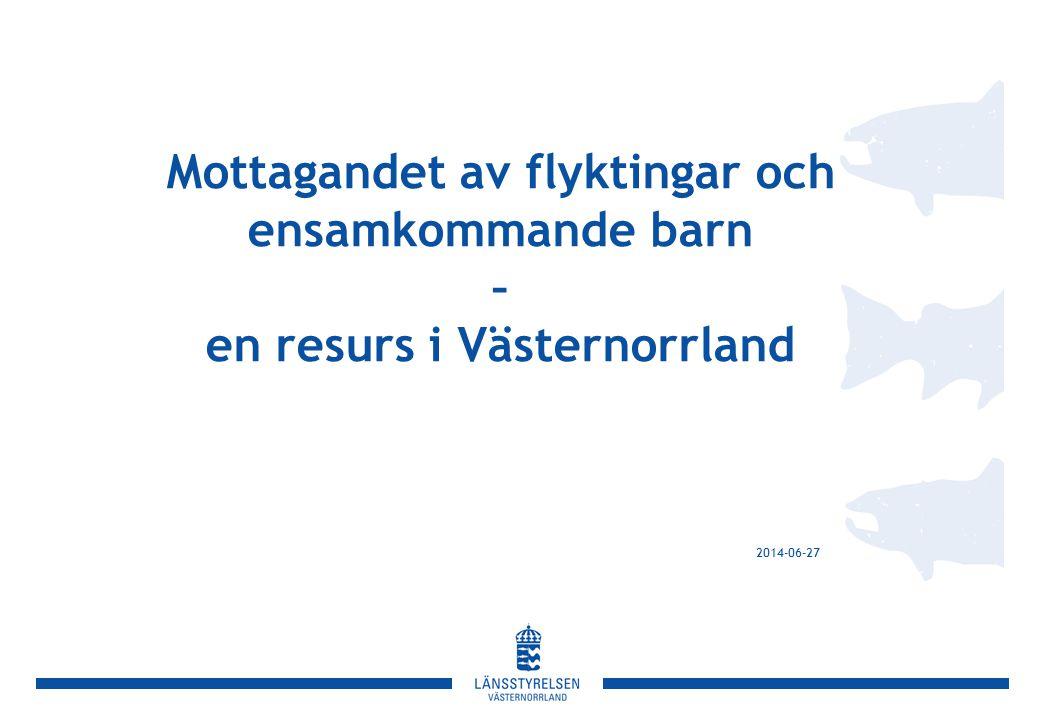 Mottagandet av flyktingar och ensamkommande barn – en resurs i Västernorrland 2014-06-27