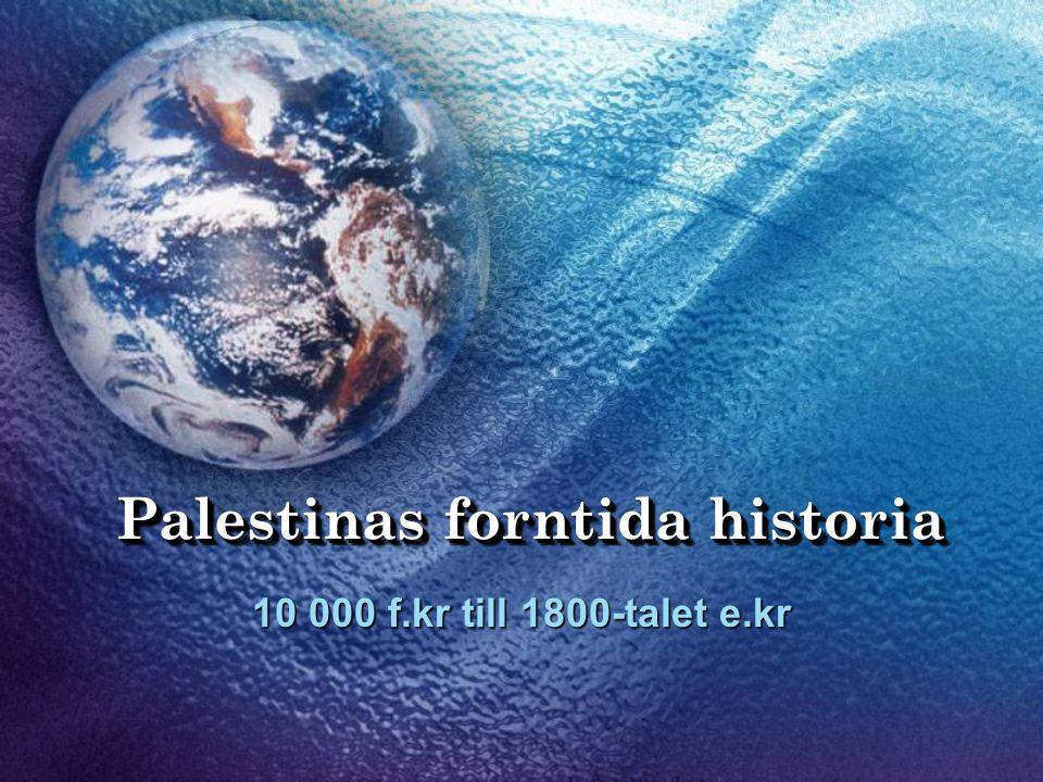 Palestinas forntida historia 10 000 f.kr till 1800-talet e.kr