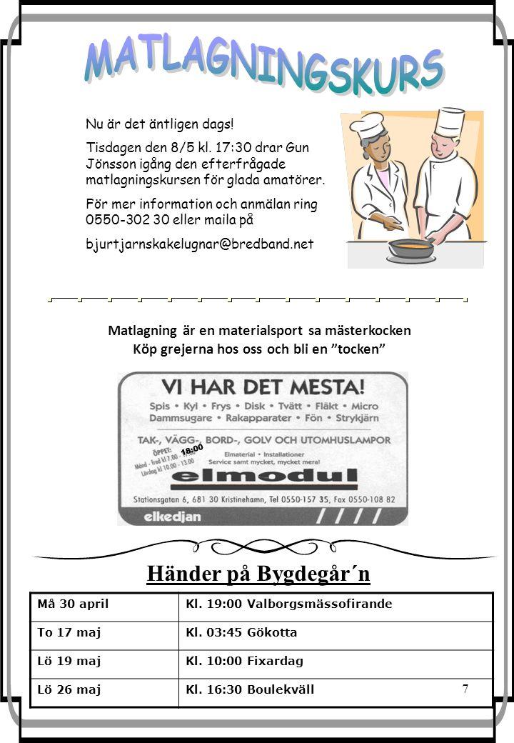 7 Må 30 aprilKl. 19:00 Valborgsmässofirande To 17 majKl.