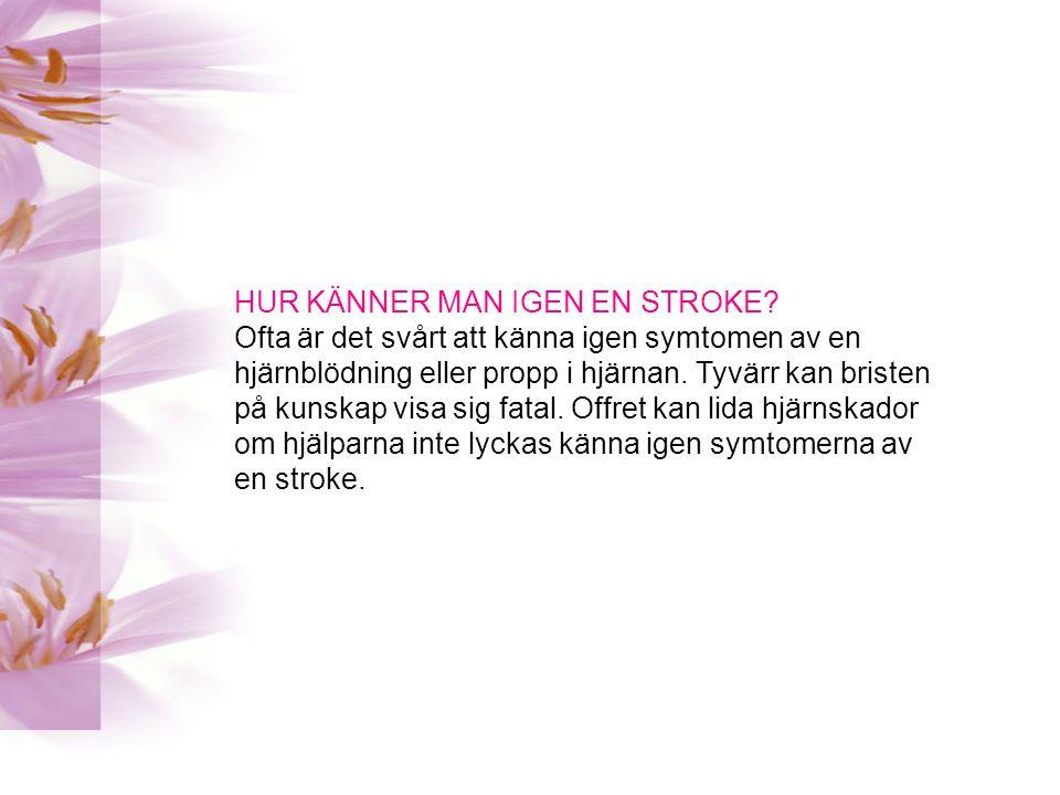 Läkarna har enats om en metod att känna igen stroke genom tre enkla frågor: 1.